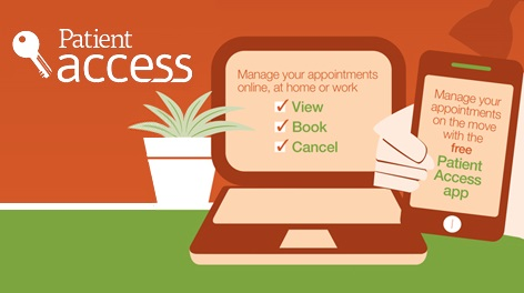 Patient Access Manage your appointments online, at home or work View Book Cancel MAnage your appointments on the move with the free Patient Access App